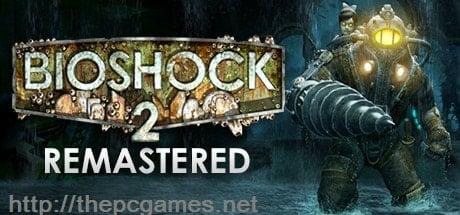 BIOSHOCK 2 REMASTERED PC Game Full Version Free Download