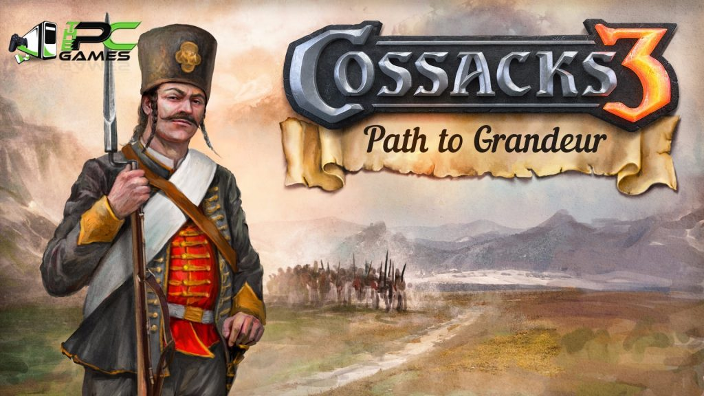 Cossacks 3 Path to Grandeur PC Game Free Download