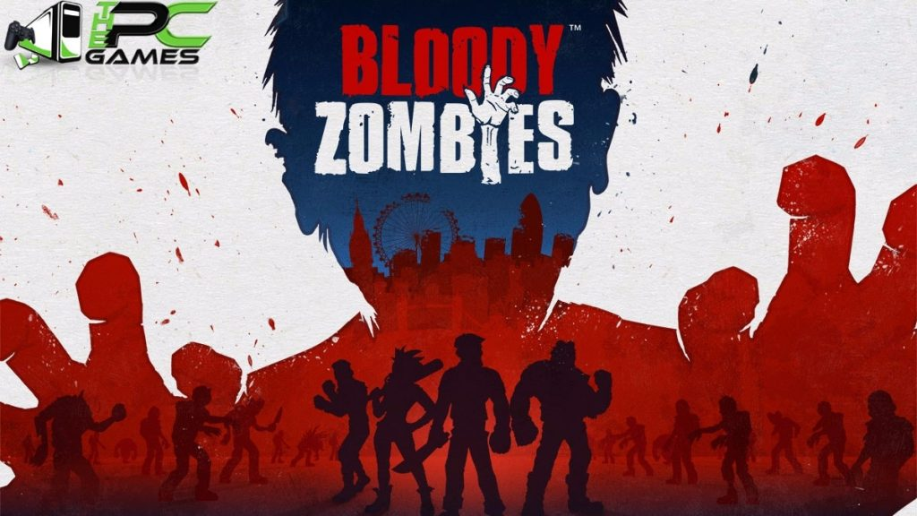 Bloody Zombies PC Game Free Download 2017