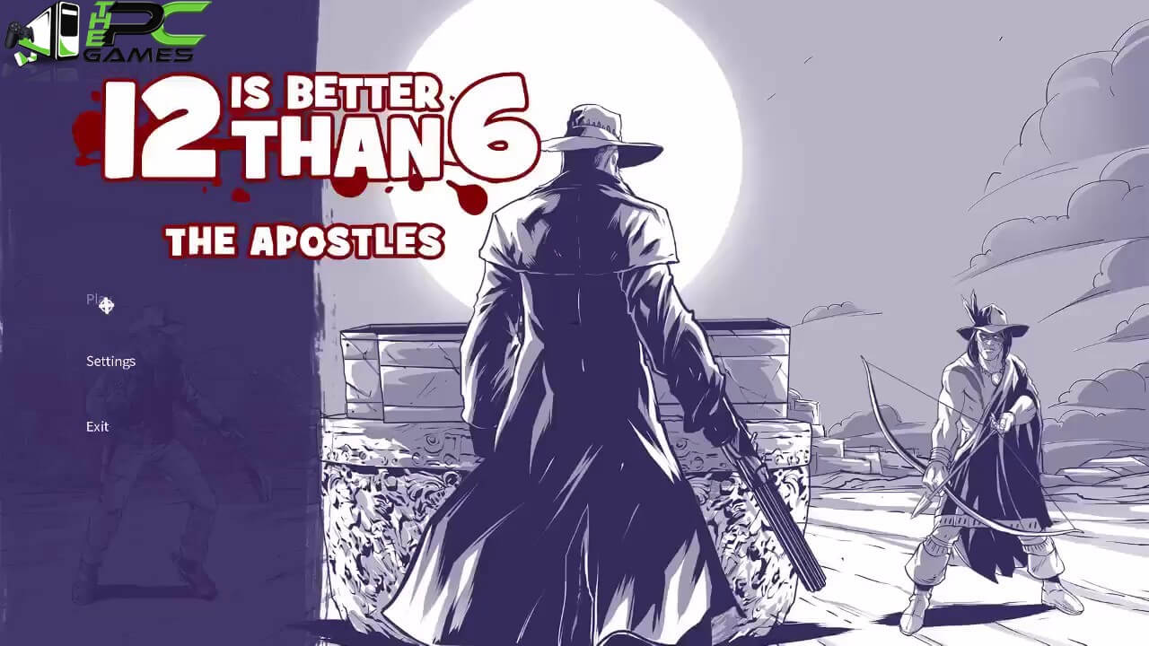 12 is Better Than 6 The Apostles Free Download