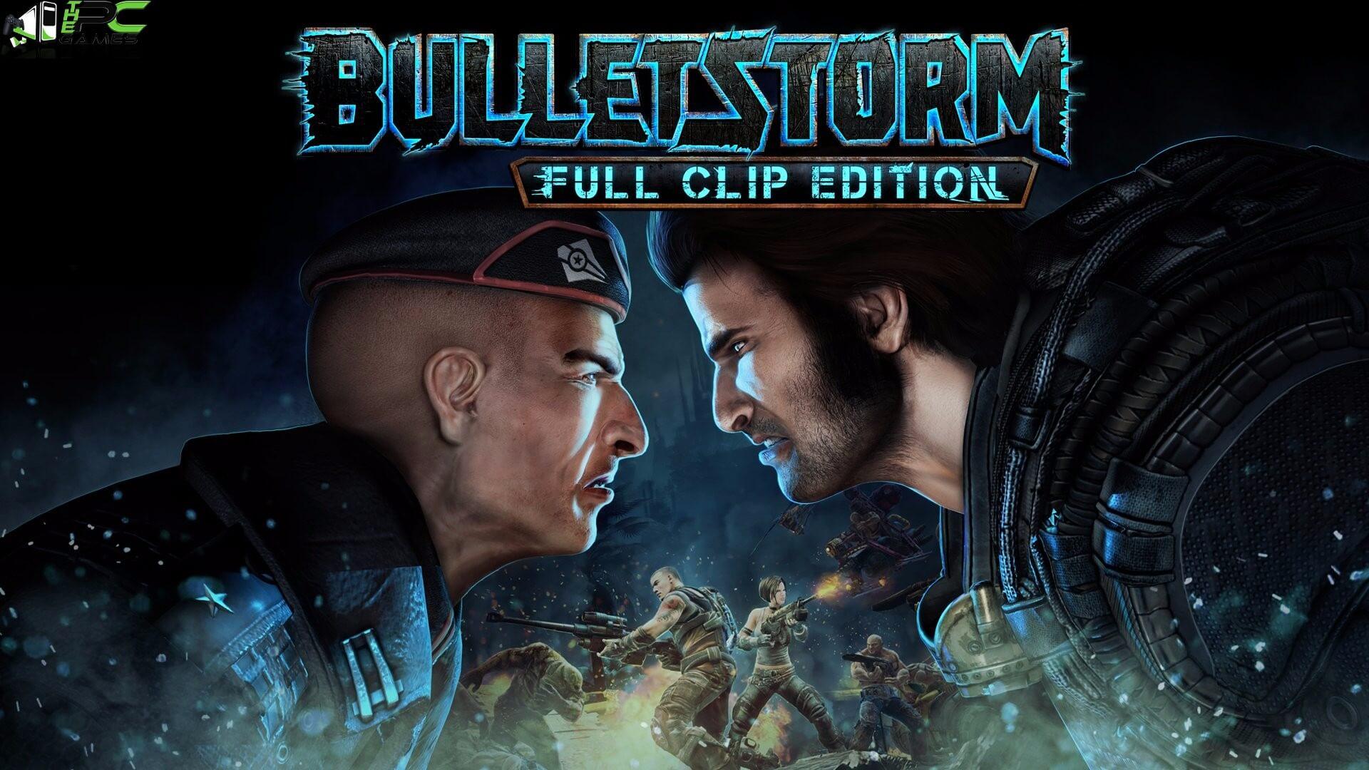 Bulletstorm Full Clip EditionFree Download