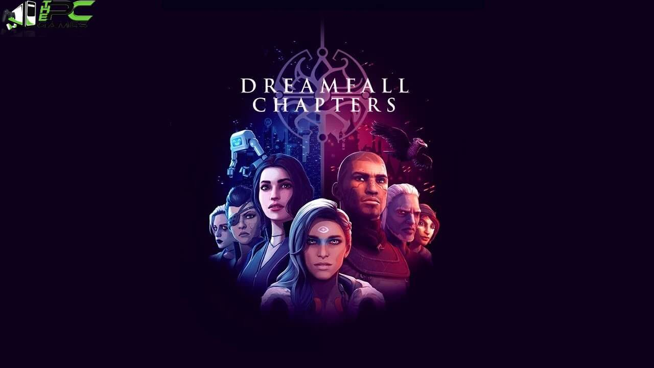 Dreamfall Chapters The Final Cut Free Download
