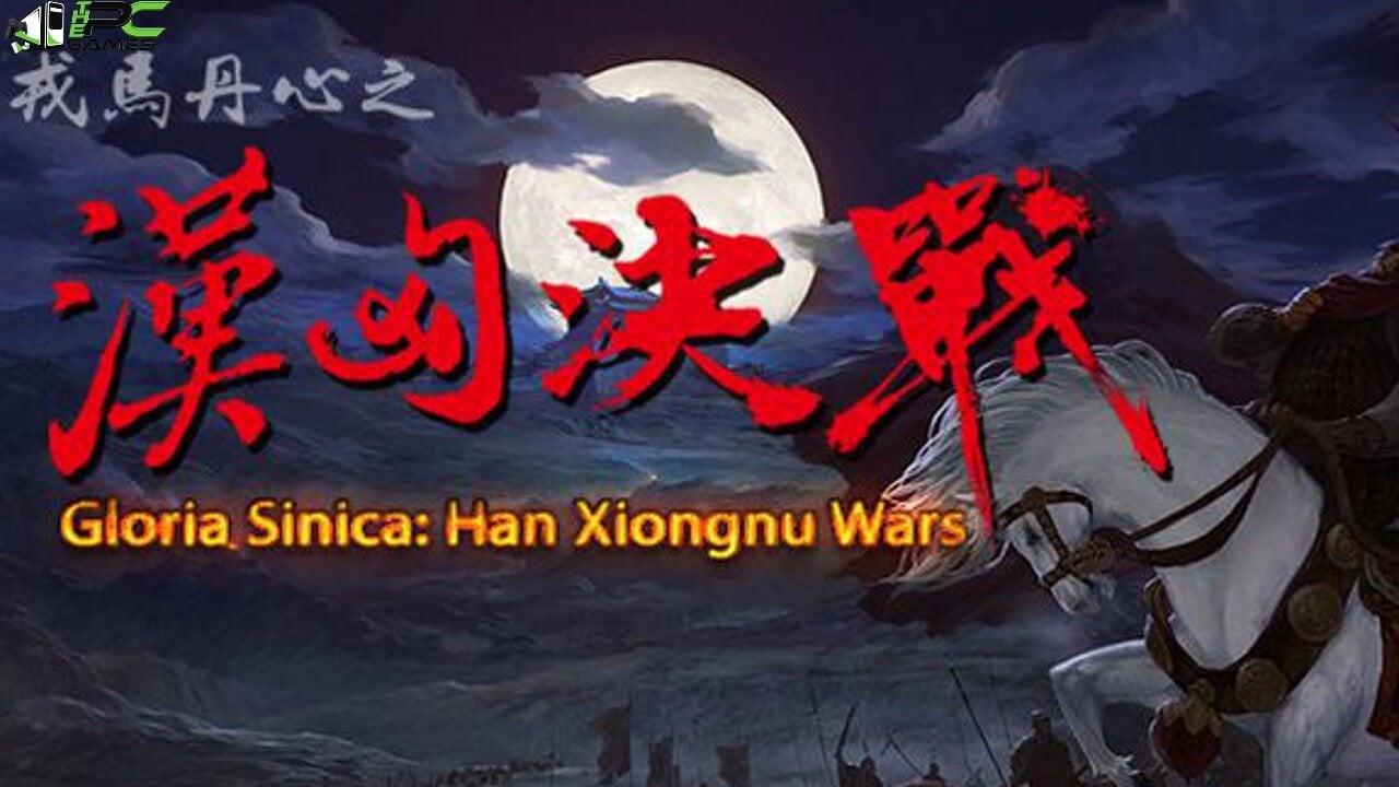 Gloria Sinica Han Xiongnu Wars Free Download