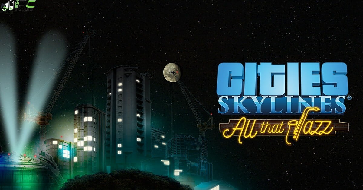 Cities Skylines All That Jazz Plus Mass Transit DLC Free Download