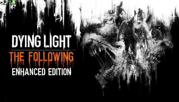 Dying Light The Following Enhanced Edition Reinforcements RELOADEDFree Download