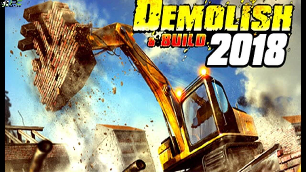 Demolish and Build 2018 Free Download