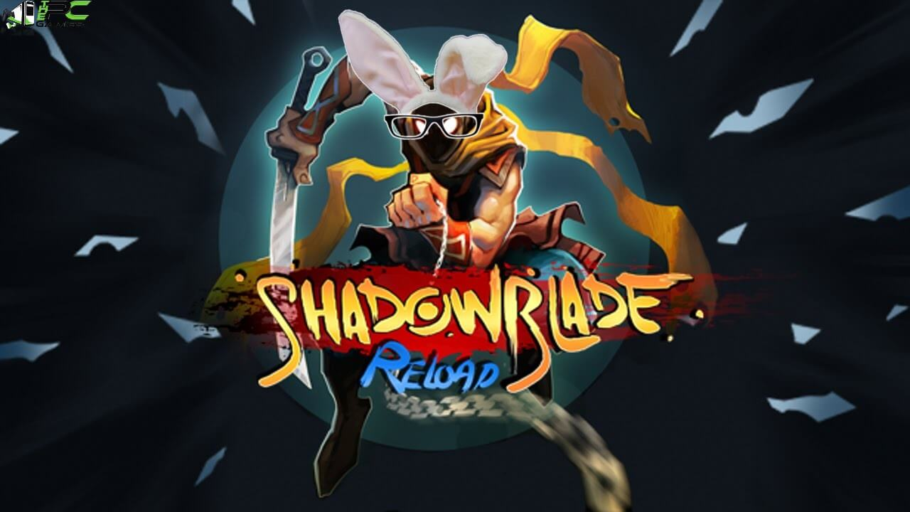 Shadow Blade Reload Free Download