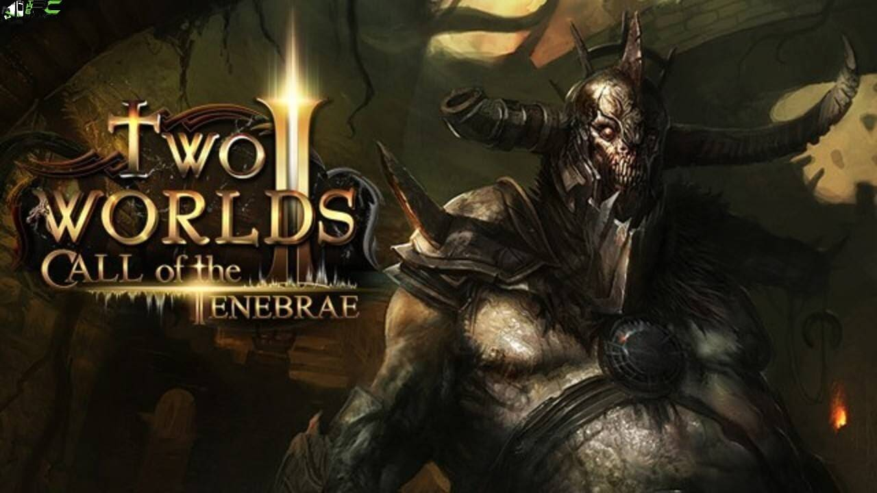 Two Worlds 2 Call of the Tenebrae Free Download