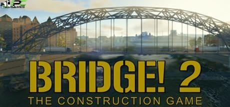 Bridge! 2 The Construction Game Free Download