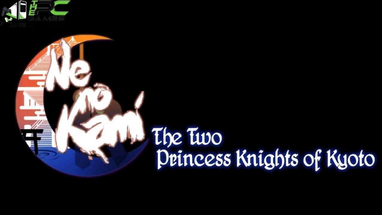 Ne no Kami The Two Princess Knights of Kyoto game free download