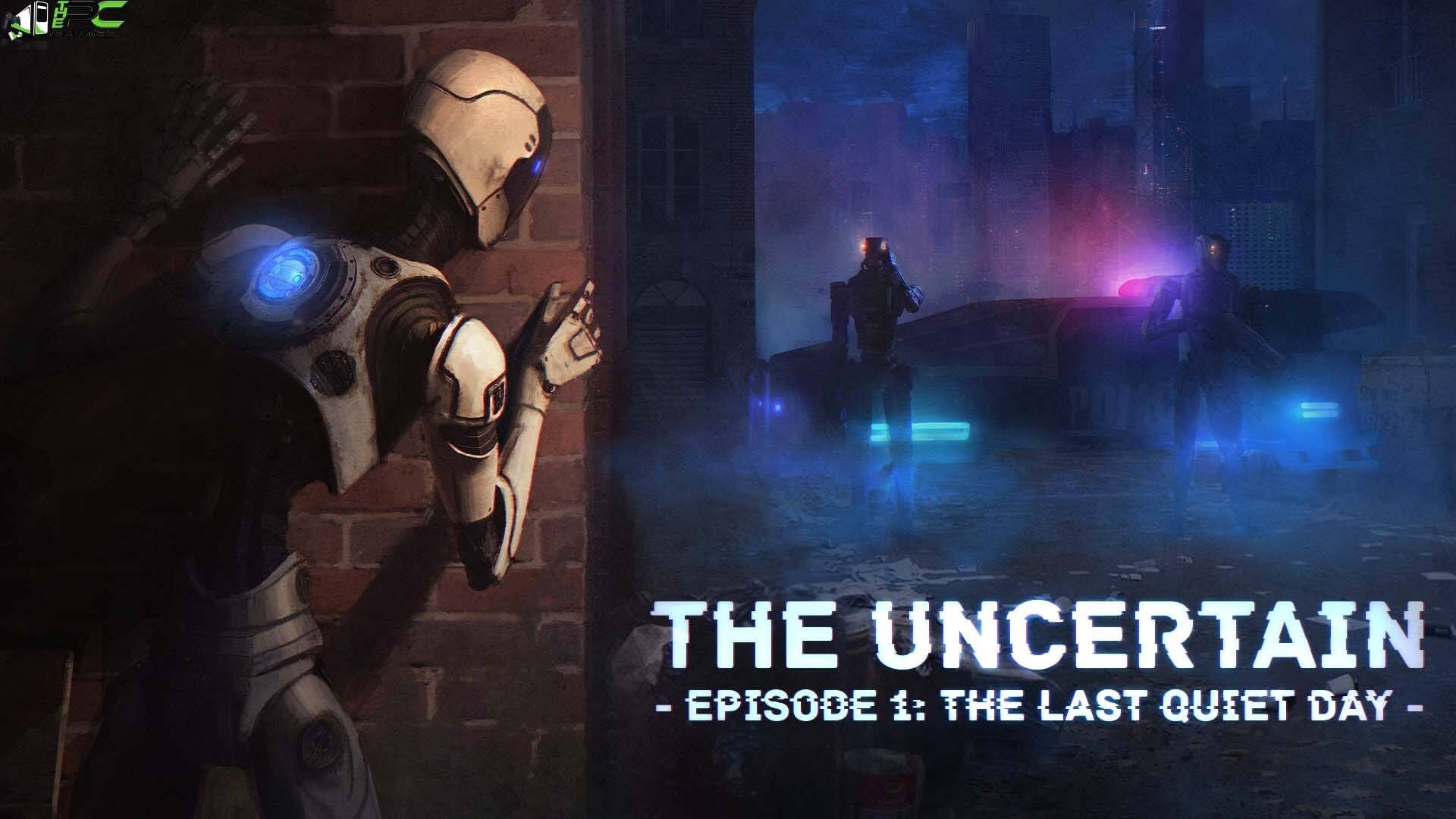 The Uncertain Episode 1 The Last Quiet Day Free Download