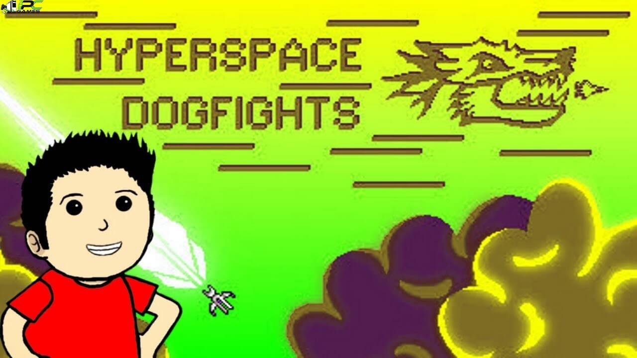Hyperspace Dogfights Free Download