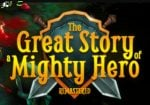 The Great Story of a Mighty Hero Remastered free download