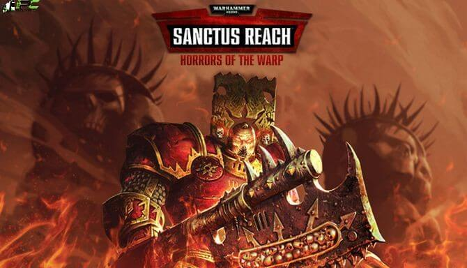 Warhammer 40000 Sanctus Reach Horrors of the Warp Free Download
