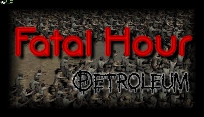 Fatal Hour Petroleum Free Download