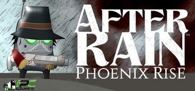 After Rain Phoenix Rise free