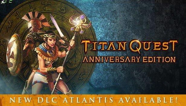 Titan Quest Anniversary Edition Atlantis Free Download