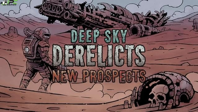 Deep Sky Derelicts New Prospects Free Download