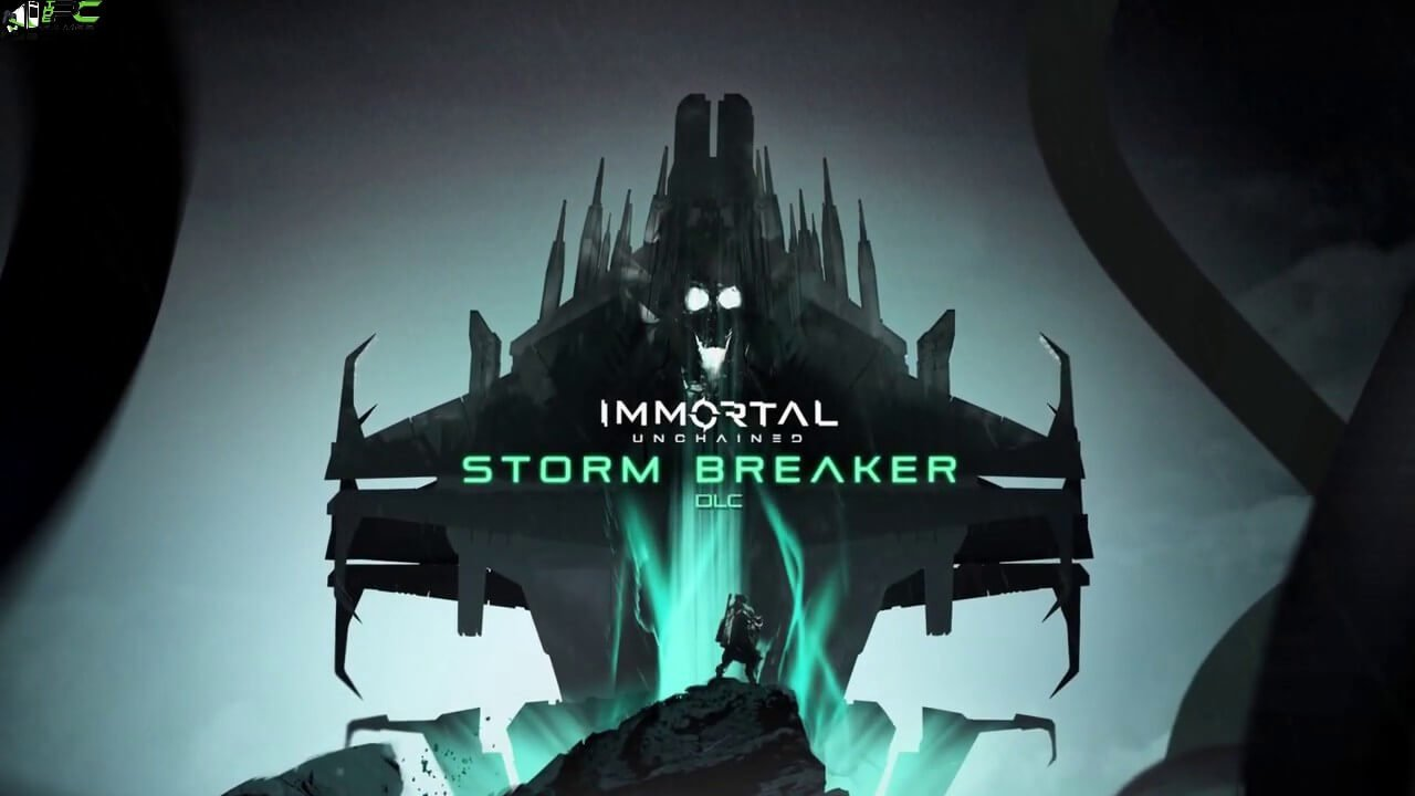 Immortal Unchained Storm Breaker Free Download