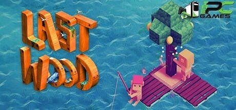 last wood free pc download