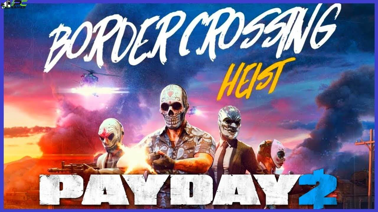 PAYDAY 2 Border Crossing Heist Cover