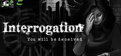 Interrogation You will be deceived download