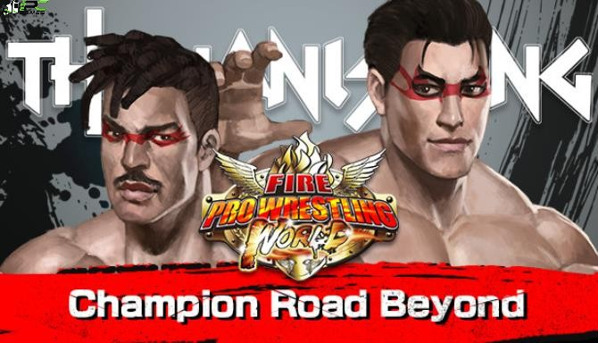 Fire Pro Wrestling World Fighting Road Champion Road Beyond Cover
