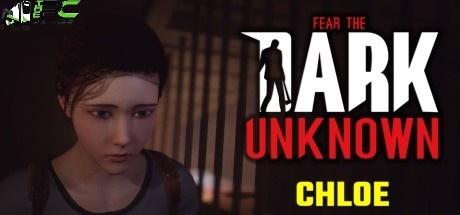 Fear the Dark Unknown Chloe download