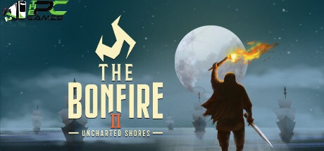 The Bonfire 2 Uncharted Shores free download