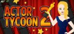 Actor Tycoon 2 free game